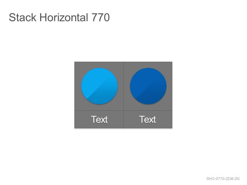 Stack Horizontal 770